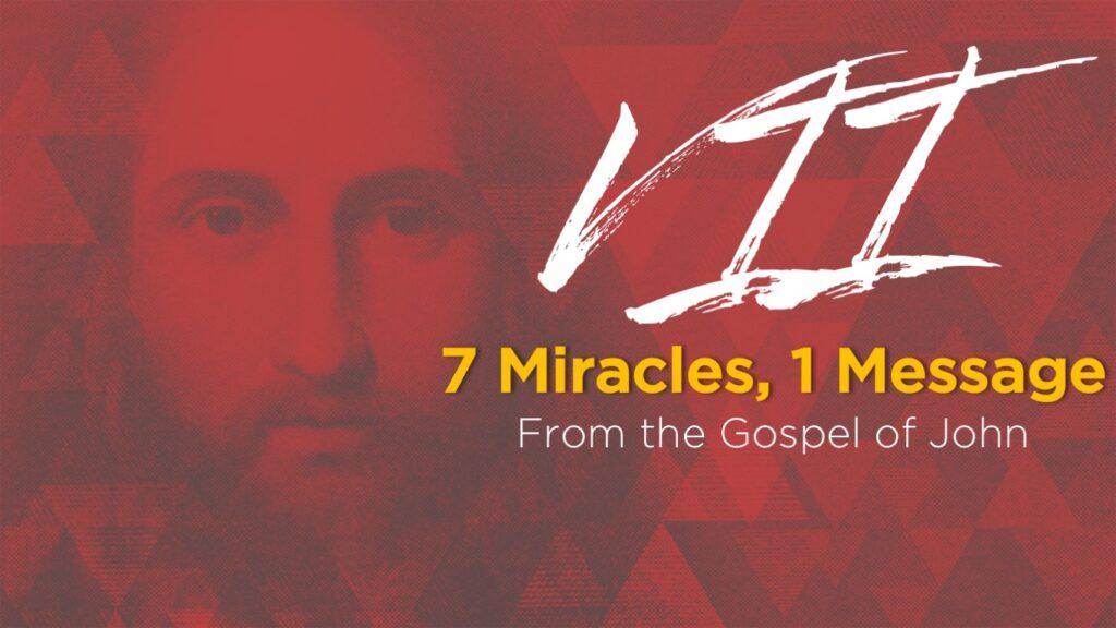 7 miracles from John